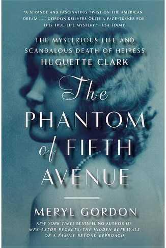 The Phantom of Fifth Avenue – Meryl Gordon